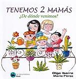 TENEMOS 2 MAMAS ¿DE DONDE VENIMOS?