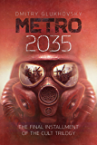 METRO 2035. English language edition.: The finale of the Metro 2033 trilogy. (METRO by Dmitry Glukhovsky Book 3)