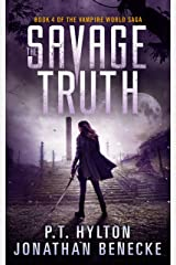 The Savage Truth (The Vampire World Saga Book 4) Kindle Edition