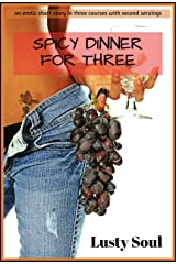 Spicy Dinner for Three: a spicy short story in three courses with second servings Kindle Edition