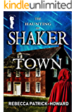 The Haunting of Shaker Town: A Paranormal Mystery & Ghost Story (Taryn's Camera Book 4)