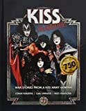 KISS KLASSIFIED 2017: WAR STORIES FROM A KISS ARMY GENERAL