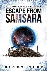 Escape From Samsara: A Dark Comedy Fantasy Adventure (Prophecy Allocation Book 1) Kindle Edition
