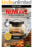 Nuwave Oven Cookbook: Easy & Healthy Nuwave Oven Recipes For The Everyday Home – Delicious Triple-Tested, Family-Approved Nuwave Oven Recipes (Clean Eating Book 1)