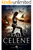 The Fall of Celene: The Goddess Prophecies Fantasy Series Book 2