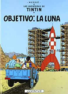 Las Aventuras de Tintin - Objetivo: La Luna (Spanish Edition)