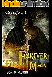 The Forever Man 6 - Dystopian Apocalypse Adventure: Book 6: Rebirth (English Edition)