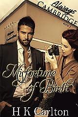 Misfortune of Birth (Always Cambridge Book 3) Kindle Edition