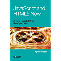 JavaScript and HTML5 Now (English Edition)