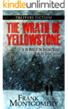 The Wrath of Yellowstone (Preppers Fiction): In the Midst of the Volcanic Winter, Only the Strong Survive