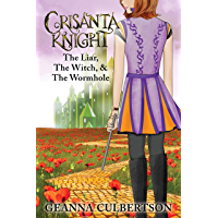 Crisanta Knight: The Liar, The Witch, & The Wormhole (the Crisanta Knight Series Book 4)