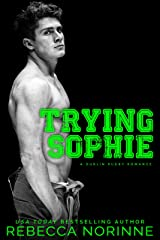 Trying Sophie: An Enemies-to-Lovers Romance (Dublin Rugby Book 1) Kindle Edition
