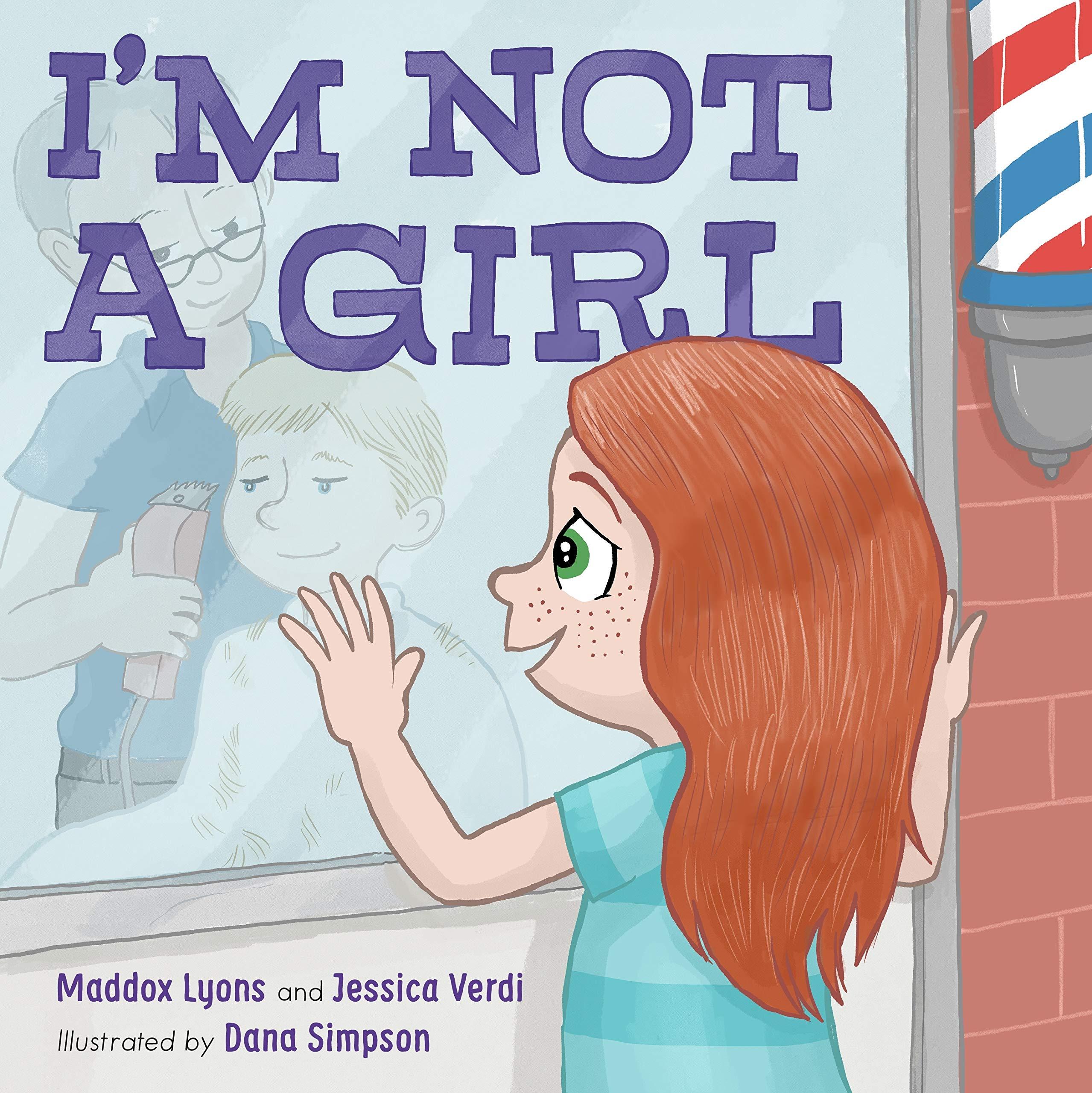 I'm Not a Girl: A Transgender Story: Lyons, Maddox, Verdi, Jessica,  Simpson, Dana: 9780374310684: Amazon.com: Books