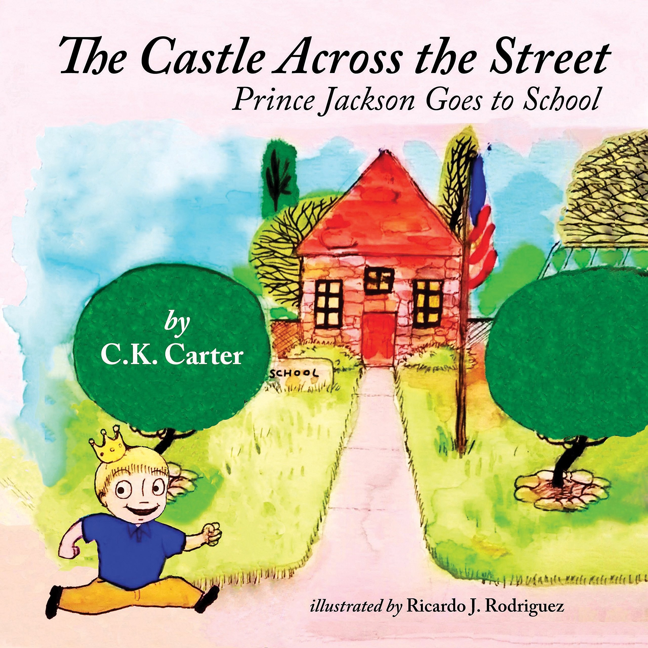 Read Online The Castle Across the Street: Prince Jackson Goes to School pdf epub