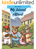 My friend Alfred (English Edition)