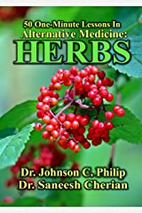 Herbs: 50 One Minutes Lessons (Alternative Medicine Book 1) Kindle Edition