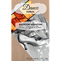 Dance Diaries: Ballroom Budgeting: How I Afford to Dance book cover