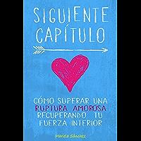Siguiente Capítulo: Cómo superar una ruptura amorosa recuperando tu fuerza interior