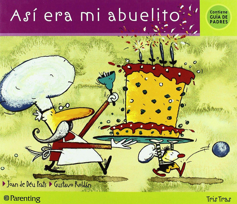 Asi Era Mi Abuelito (Tris Tras) (Spanish Edition) ebook