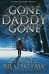 Gone Daddy Gone (Sloane Monroe Book 7) Kindle Edition