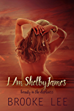 I Am ShelbyJames (Beauty in the Darkness Book 1)