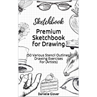 Premium Sketchbook for Drawing: (50 Various Stencil Outlines) Drawing Exercises For (Artists) (Sketchbook Collection…