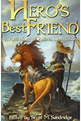 Hero's Best Friend: An Anthology of Animal Companions Paperback