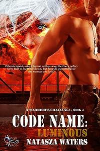 Code Name: Luminous (A Warrior's Challenge series Book 4)