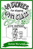 49 Excuses for Skipping Gym Class (The 49... Series Book 5)