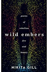 Wild Embers: Poems of rebellion, fire and beauty Kindle Edition