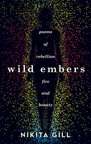 Wild Embers: Poems of rebellion; fire and beauty