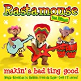 Rastamouse the Album - Makin' a Bad Ting Good (Music from the Original TV Series)
