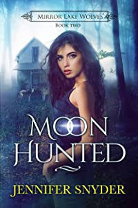 Moon Hunted (Mirror Lake Wolves Book 2)