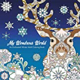 My Wondrous World: Enchanted Winter Adult Coloring Book (Colouring Books)