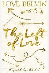 The Left of Love (Wayward Love Book 1) Kindle Edition