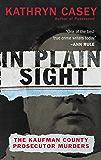 In Plain Sight: The Kaufman County Prosecutor Murders (English Edition)