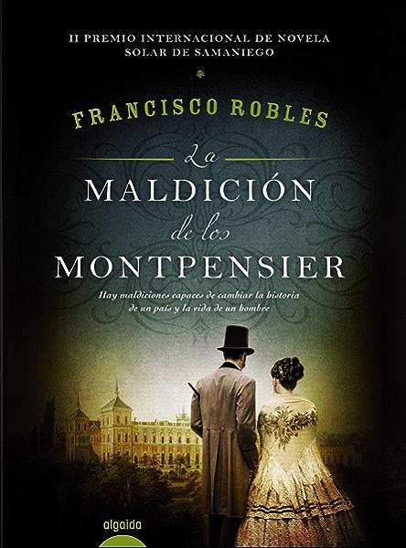 La maldición de los Montpensier (Narrativa - Digital) eBook: Robles, Francisco: Amazon.es: Tienda Kindle
