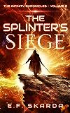 The Splinter's Siege: The Infinity Chronicles: Volume 2