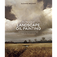 The Elements of Landscape Oil Painting: Techniques for