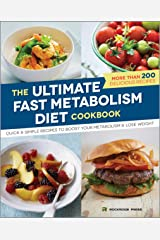 The Ultimate Fast Metabolism Diet Cookbook: Quick and Simple Recipes to Boost Your Metabolism and Lose Weight Kindle Edition