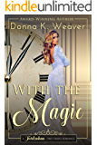 With the Magic (Twickenham Time Travel Romance Book 7)