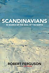 Scandinavians: In Search of the Soul of the North Kindle Edition