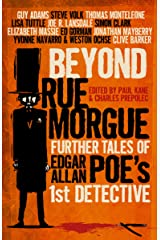 Beyond Rue Morgue Anthology: Further Tales of Edgar Allan Poe's 1st Detective Kindle Edition