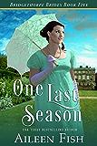 One Last Season (The Bridgethorpe Brides Book 5)