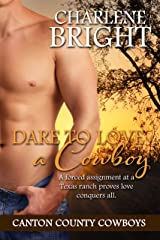 Dare to Love a Cowboy: Small Town Cowboy Romance (Canton County Cowboys Book 3) Kindle Edition