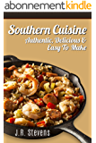Southern Cuisine: Uniquely Authentic & Delectable Southern Recipes (English Edition)