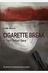 Cigarette Break - A Short Belfast Story Kindle Edition