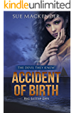 Accident of Birth: Big Little Lies (The Devil They Knew Book 2)