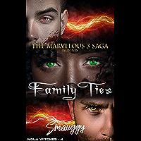 Family Ties (The Reverse Harem Marvelous Three Saga: NOLA Witches Book 1) (English Edition)