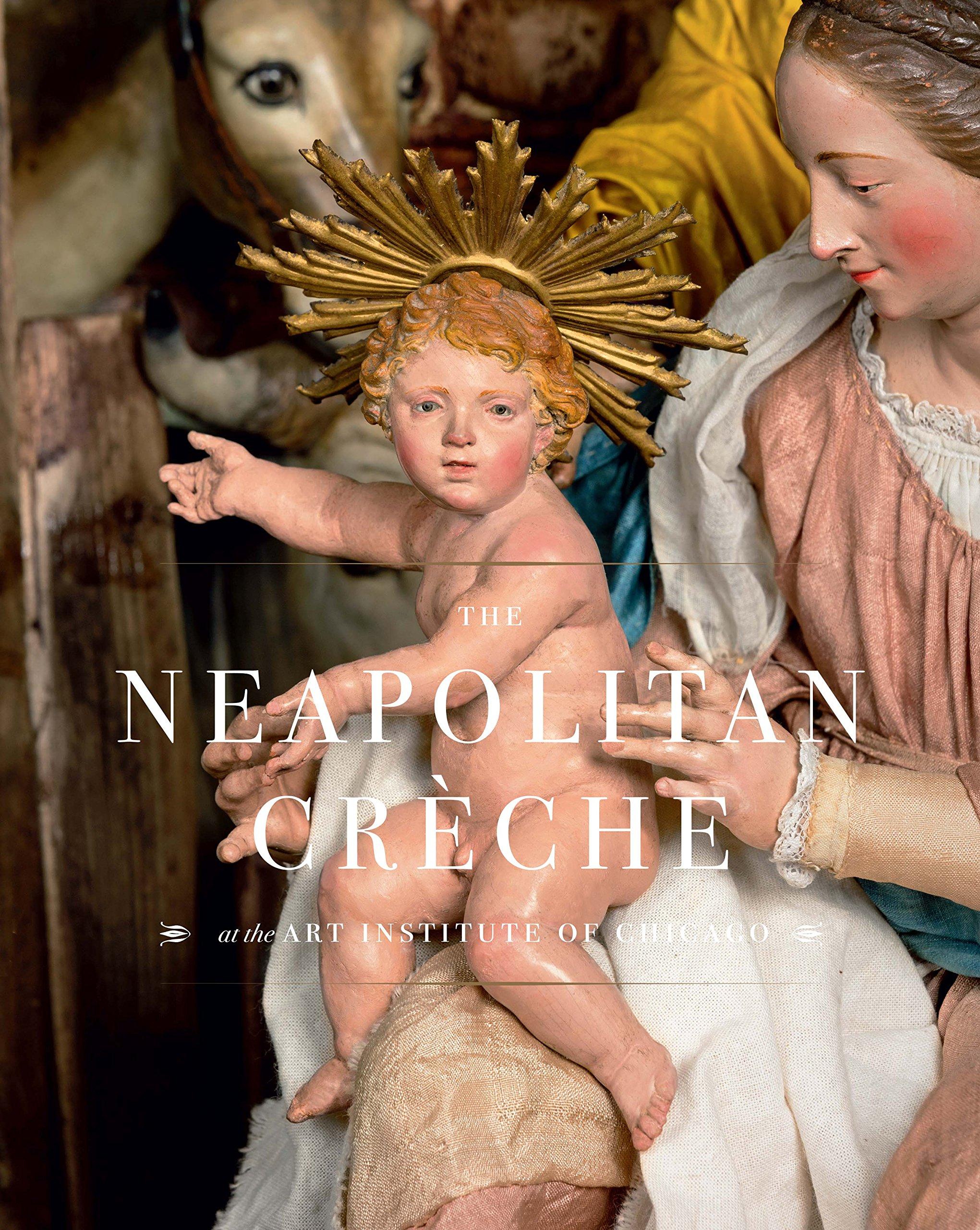 Download The Neapolitan Crèche at the Art Institute of Chicago pdf epub